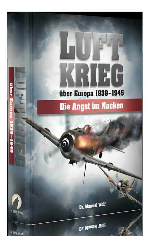 Jetzt kaufen: Luftkrieg über Europa 1939-1945 – Die Angst im Nacken von Dr. Manuel Wolf